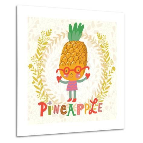 Sweet Pineapple in Funny Cartoon Style. Healthy Concept Card in Vector. Stunning Tasty Background I-smilewithjul-Metal Print