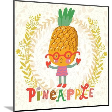 Sweet Pineapple in Funny Cartoon Style. Healthy Concept Card in Vector. Stunning Tasty Background I-smilewithjul-Mounted Art Print