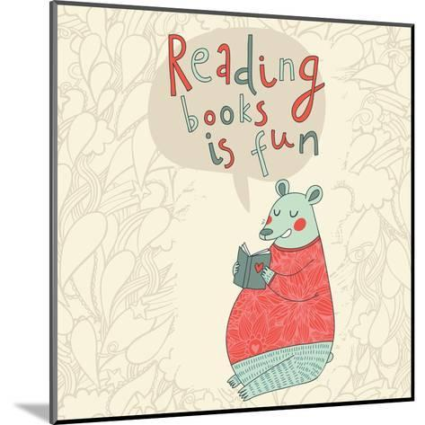 Reading Books is Fun - Cartoon Stylish Card in Vector. Cute Funny Bear Sitting and Reading an Inter-smilewithjul-Mounted Art Print