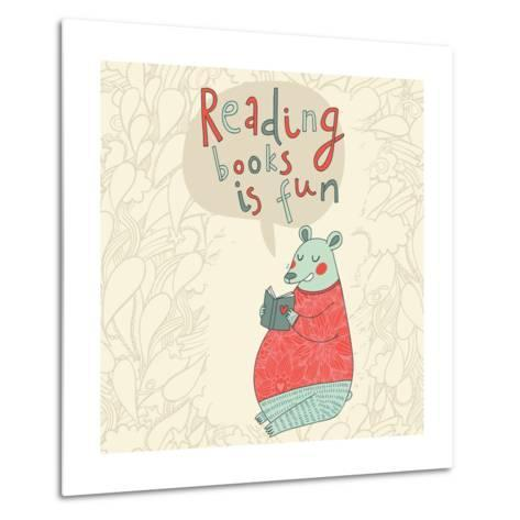 Reading Books is Fun - Cartoon Stylish Card in Vector. Cute Funny Bear Sitting and Reading an Inter-smilewithjul-Metal Print