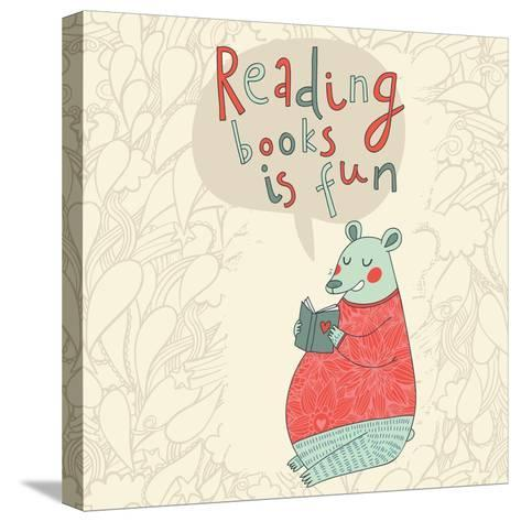 Reading Books is Fun - Cartoon Stylish Card in Vector. Cute Funny Bear Sitting and Reading an Inter-smilewithjul-Stretched Canvas Print