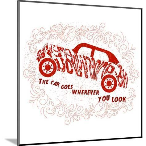 Drawn Typography Poster with a Motivational Quote about Cars. Suitable for Design T-Shirts, Bags, P-Liliya_ Mekhonoshina-Mounted Art Print