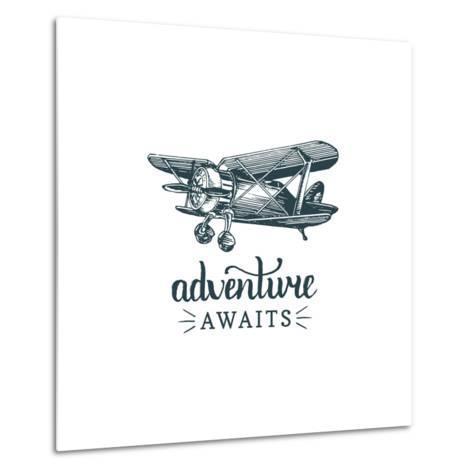 Adventure Awaits Motivational Quote. Vintage Retro Airplane Logo. Vector Typographic Inspirational-Vlada Young-Metal Print
