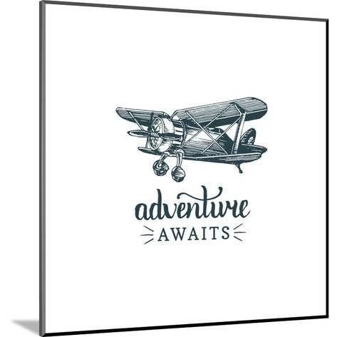 Adventure Awaits Motivational Quote. Vintage Retro Airplane Logo. Vector Typographic Inspirational-Vlada Young-Mounted Art Print