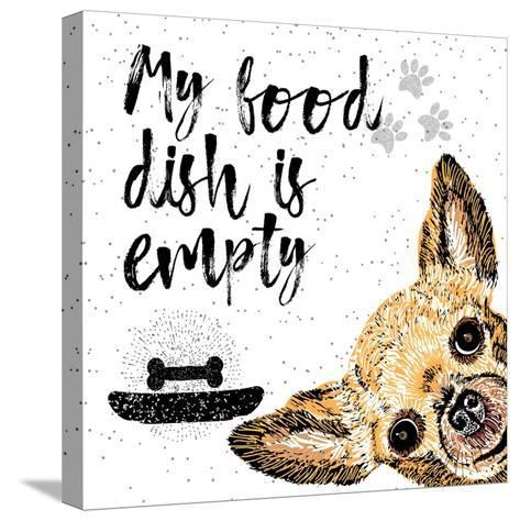 My Food Dish is Empty. Vector Illustration with Hand Drawn Lettering and Dog on Texture Background.-Golden Shrimp-Stretched Canvas Print