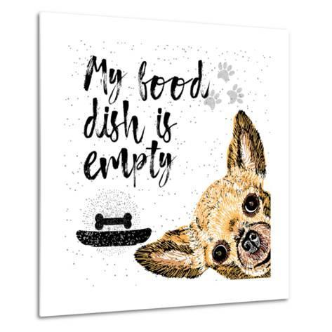 My Food Dish is Empty. Vector Illustration with Hand Drawn Lettering and Dog on Texture Background.-Golden Shrimp-Metal Print