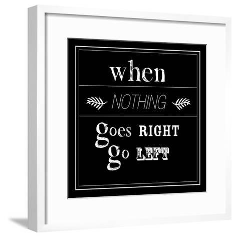 When Nothing Goes Right--Framed Art Print