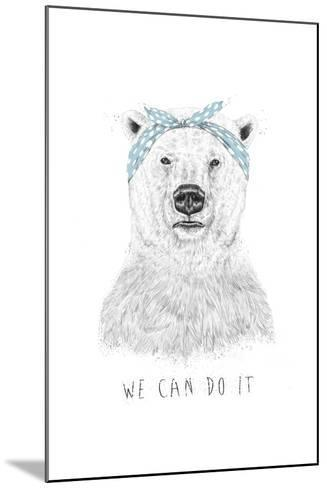 We Can Do It-Balazs Solti-Mounted Art Print