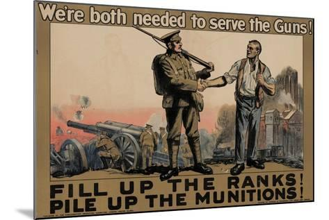 Center Warshaw Collection, Parliamentary Recruiting Committee Poster. FILL RANKS! PILE MUNITIONS.--Mounted Art Print