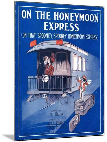 """Sheet Music Cover: """"On the Honeymoon Express"""" Music by J. Kendis and F. Stilwell, Words by L. Klein--Mounted Art Print"""