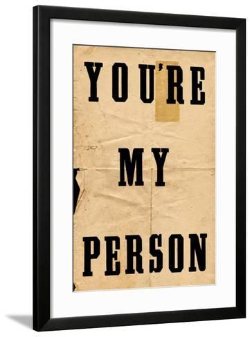 You're My Person--Framed Art Print