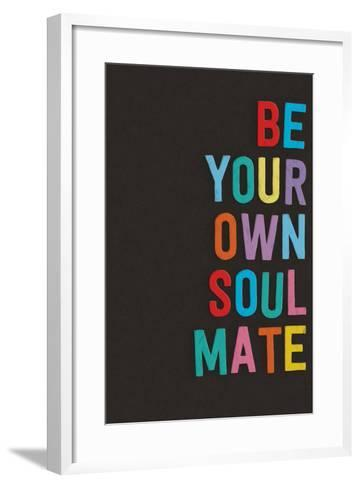 Be Your Own Soulmate--Framed Art Print