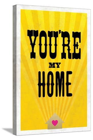 You're My Home--Stretched Canvas Print