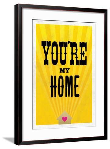 You're My Home--Framed Art Print