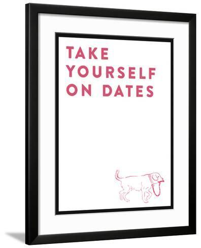 Take Yourself On Dates--Framed Art Print