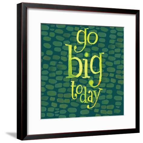 Go Big Today-Robbin Rawlings-Framed Art Print