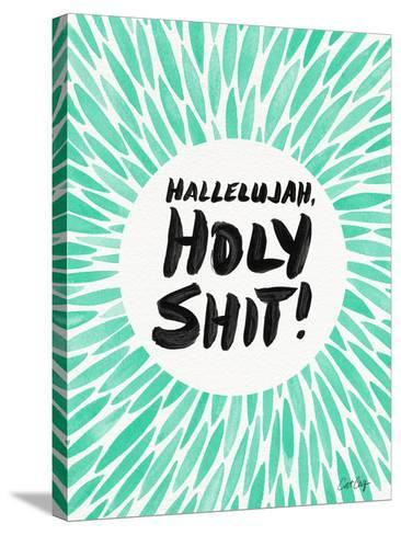 Mint Hallelujah Holy Shit-Cat Coquillette-Stretched Canvas Print