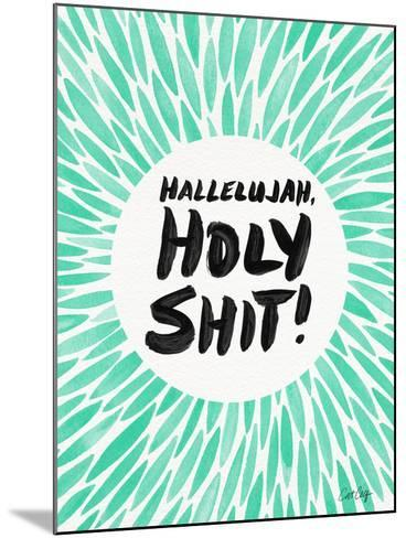 Mint Hallelujah Holy Shit-Cat Coquillette-Mounted Giclee Print