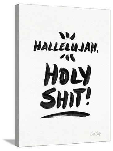 White Hallelujah Holy Shit-Cat Coquillette-Stretched Canvas Print