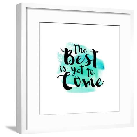 The Best Is Yet to Come-Bella Dos Santos-Framed Art Print