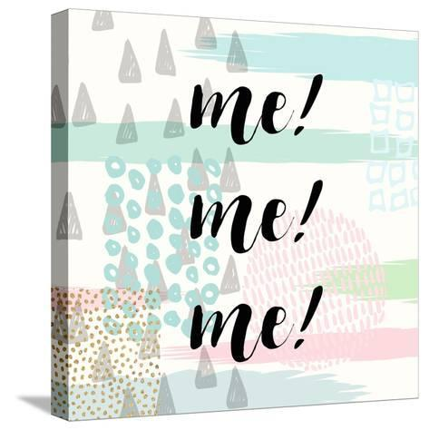 Me! Me! Me!-Evangeline Taylor-Stretched Canvas Print