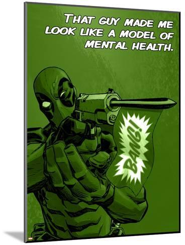 Deadpool - A Model of Mental Health--Mounted Art Print