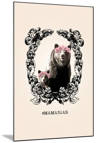 #MamaBear--Mounted Art Print