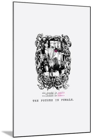 The Future is Female--Mounted Art Print
