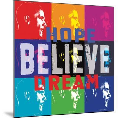 Barack Obama: Hope, Believe, Dream--Mounted Art Print
