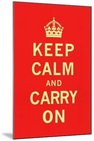 Keep Calm and Carry On--Mounted Art Print
