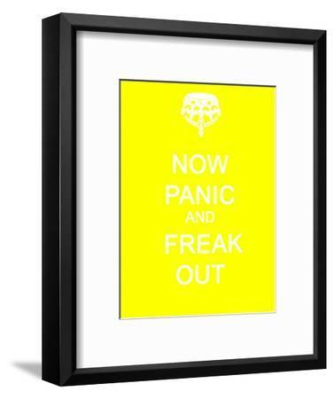 Now Panic and Freak Out--Framed Art Print