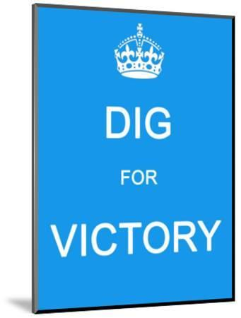 Dig for Victory--Mounted Art Print