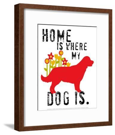 Home Is Where My Dog Is-Ginger Oliphant-Framed Art Print