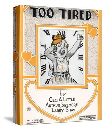 Song Sheet Cover: Too Tired--Stretched Canvas Print