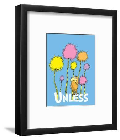 The Lorax: Unless (on blue)-Theodor (Dr. Seuss) Geisel-Framed Art Print