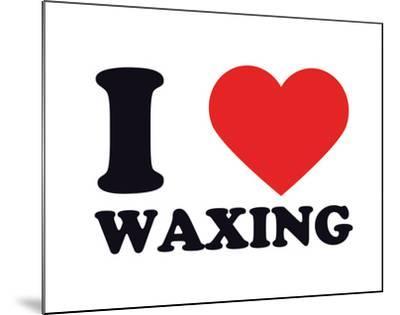 I Heart Waxing--Mounted Giclee Print