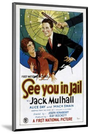 See You In Jail - 1927--Mounted Giclee Print