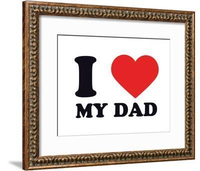 I Heart My Dad--Framed Giclee Print