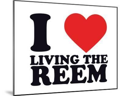 I Heart Living the Reem--Mounted Giclee Print