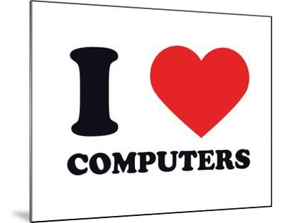 I Heart Computers--Mounted Giclee Print