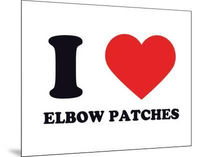 I Heart Elbow Patches--Mounted Giclee Print