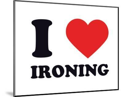 I Heart Ironing--Mounted Giclee Print
