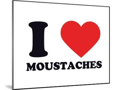 I Heart Moustaches--Mounted Giclee Print