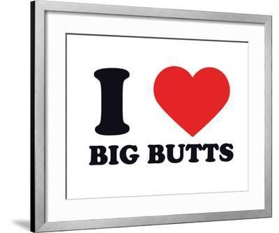 I Heart Big Butts--Framed Giclee Print
