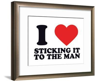 I Heart Sticking it to the Man--Framed Giclee Print