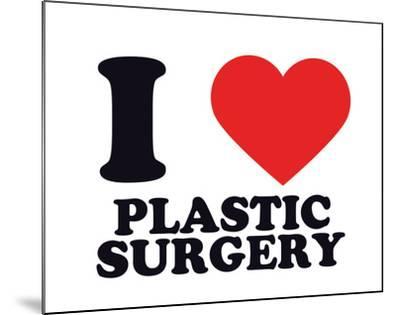 I Heart Plastic Surgery--Mounted Giclee Print