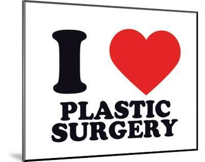 I Heart Plastic Surgery--Mounted Giclee Print