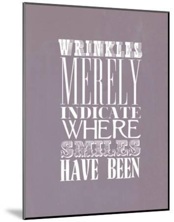 Wrinkles Merely Indicate--Mounted Art Print