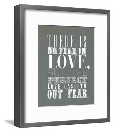 There Is No Fear In Love--Framed Art Print
