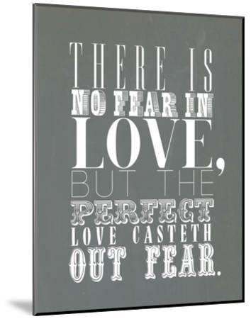 There Is No Fear In Love--Mounted Art Print